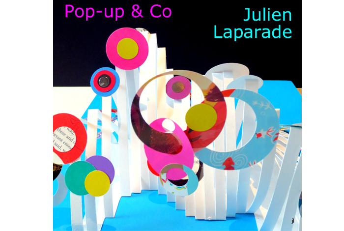 «Pop-up & Co : les livres animés des années 70 à nos jours» de Julien Laparade