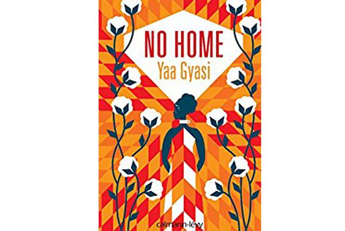 No home, un roman de Yaa Gyasi