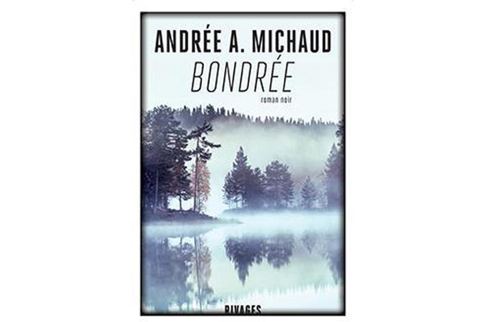 Bondrée, roman d'Andrée A. Michaud