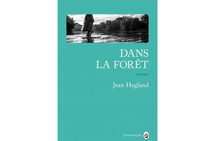 Dans la forêt, roman de Jean Hegland