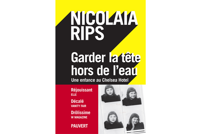 Garder la tête hors de l'eau : une enfance au Chelsea Hotel, roman de Nicolaia Rips