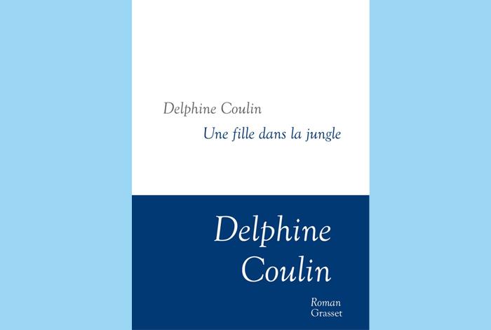 Une fille dans la jungle, un roman de Delphine Coulin