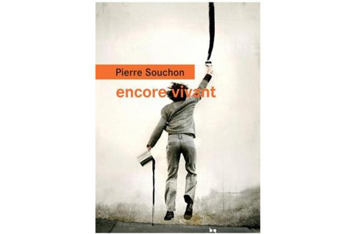 Encore vivant, un roman de Pierre Souchon