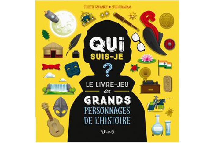 Le livre-jeu des grands personnages de l'Histoire, un documentaire jeunesse de Juliette Saumande