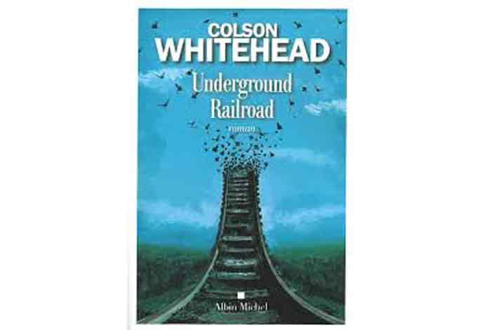 Underground Railroad, un roman de Colson Whitehead