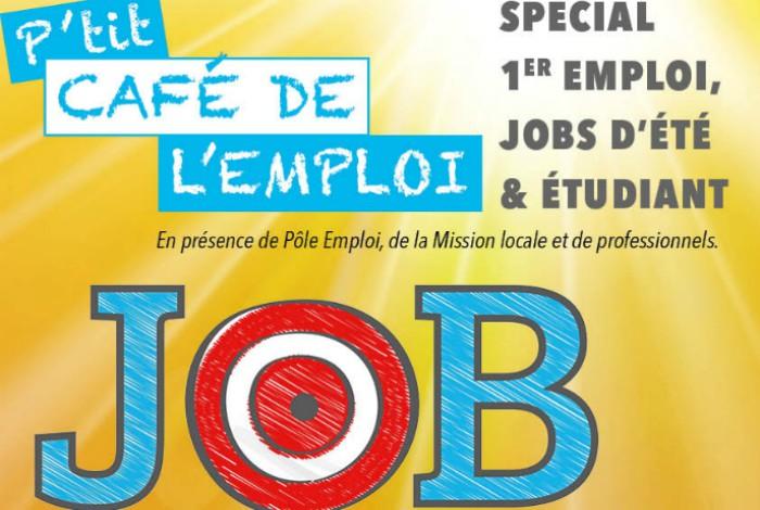 P'tit café de l'emploi: spécial 1er job, jobs d'été et étudiant