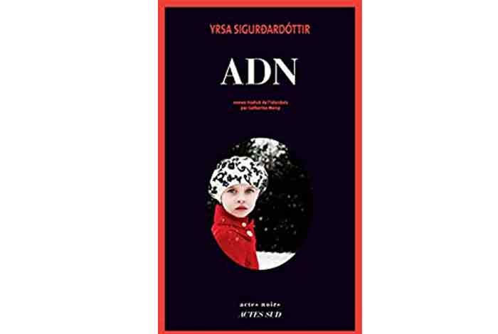 ADN, un roman d'Yrsa Sigurdardottir
