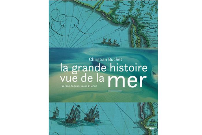La grande histoire vue de la mer, documentaire de Christian Buchet