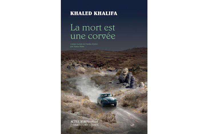 La mort est une corvée, roman de Khaled Khalifa