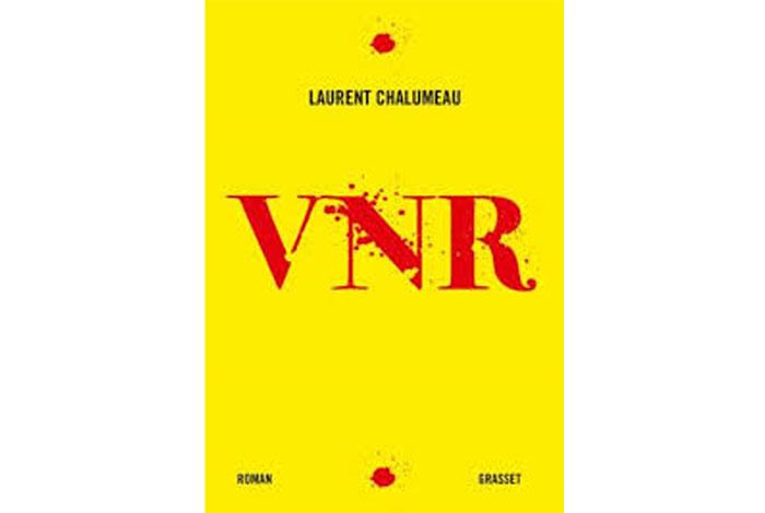 VNR, roman de Laurent Chalumeau