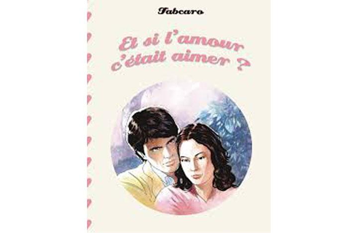 Et si l'amour c'était aimer ? , bd de Fabcaro