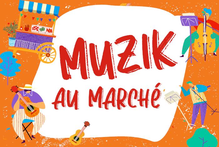 Nouveauté : «Muzik au marché»